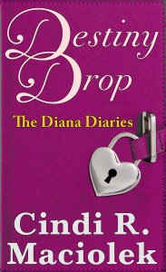 Destiny Drop Book 1 in Diana Diaries Series